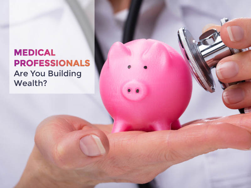 Wealth creation for health professionals: 5 places to start…